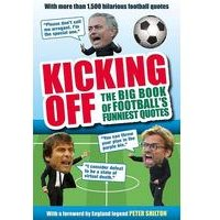Kicking Off The Big Book Of Footballs Funniest Quotes