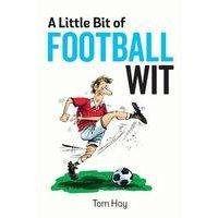 A Little Bit Of Football Wit Book