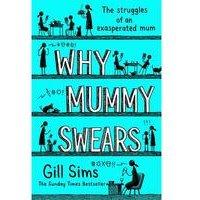 Why Mummy Swears Book