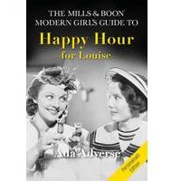 Mills and Boon Modern Girls Guide to Happy Hour