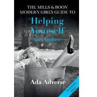 Mills and Boon Modern Girls Guide to Helping Yourself