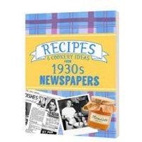 Recipes and Cooking Ideas from 1930s Newspapers - Softback