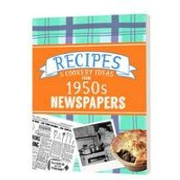 Recipes and Cooking Ideas from 1950s Newspapers - Softback
