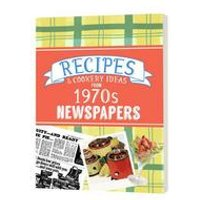 Recipes and Cooking Ideas from 1970s Newspapers - Softback