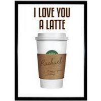 Personalised I Love You A Latte Poster