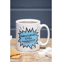 Personalised Still Embarrassing Mug