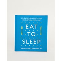 Eat to sleep cookbook: recipes to help you sleep - Multi