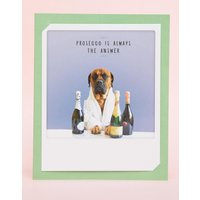 Pickmotion prosecco is always the answer instant photo card - Multi