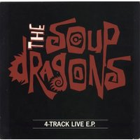 'The Soup Dragons 4-track Live Ep 1988 Uk 10