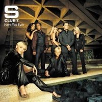 'S Club 7 Have You Ever 2001 Uk Cd Single 5705002
