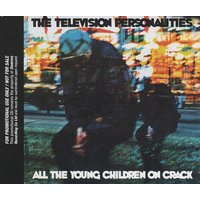 'Television Personalities All The Young Children On Crack 2006 Uk Cd Single Rug220cdp