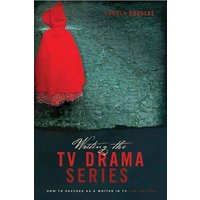 Writing the TV Drama Series: How to Succeed as a Writer in TV at Foyles Bookstore