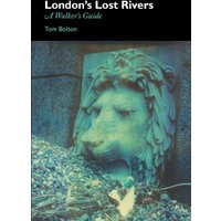 London's Lost Rivers: A Surface Dweller's Guide