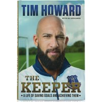 Everton The Keeper By Tim Howard - Autobiography