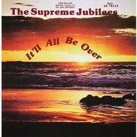 Supreme Jubilees It'll All Be Over vinyl