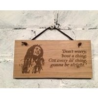 Bob Marley quote Dont worry bout a thing. Cos every lil thing gonna be alright. Shabby chic wooden wall plaque/sign. Great gift. - Bob Marley Gifts