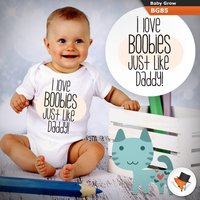 New Design Cute I Love Boobies Just Like My Dad Daddy Gift Funny Babygrow Baby Shower Baby Grow All Sizes Onesie - Seek Gifts
