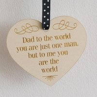 Sentimental quote gift for dads and fathers. Laser engraved wooden hanging heart sign plaque. L022 - Sentimental Gifts