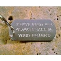 Star Trek themed I have been and always shall be your friend keyring, hand crafted and hand stamped aluminium key ring/fob - Keyring Gifts