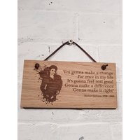 Michael Jackson Quote Im gonna make a change for once in my life... Shabby chic wooden wall sign. Great birthday gift. - Michael Jackson Gifts