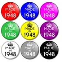 Made in 1948  70th Birthday 25mm / 1 (1 inch) Pin Button Badge  Various colours available 70 Years Old in 2018 Year you were born - 70th Birthday Gifts