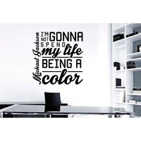 Michael Jackson  Im Not Gonna Spend My Life Being A Colour Wall Sticker - Michael Jackson Gifts