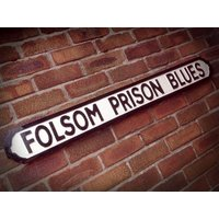 Johnny Cash Inspired Folsom Prison Blues Faux Cast Iron Street Sign - Johnny Cash Gifts