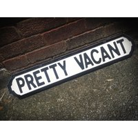 Sex Pistols Inspired Pretty Vacant Vintage Street Sign - Sex Pistols Gifts