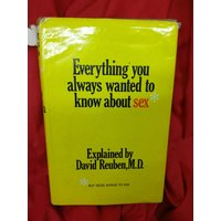 Everything you always wanted to know about sex (but were afraid to ask) by David Reuben. 1970 1st UK edition - Sex Gifts