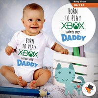 Games Born To Play Xbox With My Daddy Dad Funny Gamers Babygrow Cute Baby Grow Gift All Sizes Onesie - Xbox Gifts