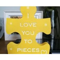 I love you to pieces jigsaw piece - Jigsaw Gifts