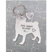 PUG  This Human Belongs To.. Personalised Dog Keyring  Dog Lover  Dog Mum  Gift - Keyring Gifts