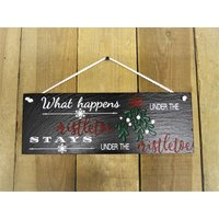 Deluxe slate Christmas hanging sign What happens under the mistletoe stays under the mistletoe  hand painted (SR1919) - Mistletoe Gifts