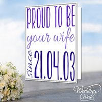 Personalised  Proud to be  Husband  Wife  Anniversary  Wedding  Engagement  Birthday  Card  Any Date, Size and Colours A4 A5 A6 A7 - Seek Gifts