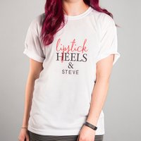 Personalised White T-shirt - Lipstick & Heels - Lipstick Gifts