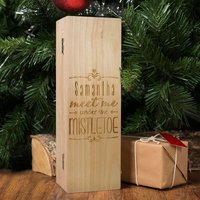 Personalised Luxury Wooden Wine Box - Under The Mistletoe - Mistletoe Gifts