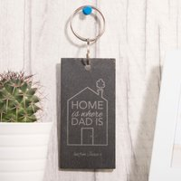 Engraved Slate Key Ring - Home Is Where Dad Is - Key Ring Gifts