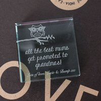 Personalised Glass Token - All The Best Mums Get Promoted To Grandmas!