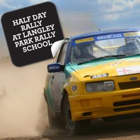 Half Day Rally at Langley Park Rally School - School Gifts