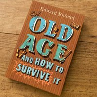 Old Age And How To Survive It - Gift Book - Book Gifts