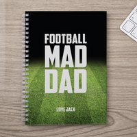 Personalised Notebook - Football Mad Dad - Football Gifts