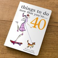 Things To Do Now That You're 40 - Gift Book - Book Gifts