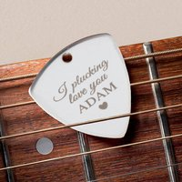Engraved Guitar Plectrum - Plucking Love You - Music Gifts