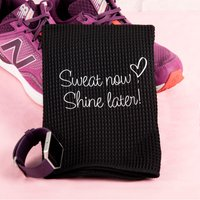 Sports Towel - Sweat Now, Shine Later - Towel Gifts
