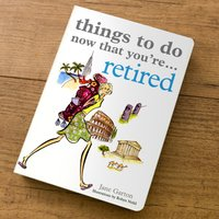 Things To Do Now That You're Retired - Gift Book