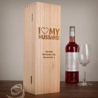 Personalised Luxury Wooden Wine Box - I Heart My Husband - Husband Gifts
