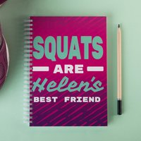 Personalised Notebook - Squats Are My Best Friend - Friend Gifts