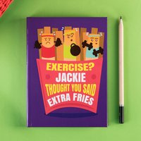 Personalised Diary - Exercise, Thought You Said Extra Fries - Diary Gifts