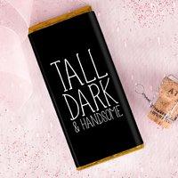 Personalised Dark Chocolate Bar - Tall Dark & Handsome - Dark Chocolate Gifts