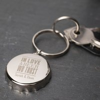Personalised Bottle Opener Keyring - In Love And Beer We Trust - Beer Gifts